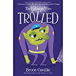 The Enchanted Files: Trolled | Bruce Coville