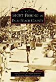 Search : Sport Fishing in Palm Beach County (Images of America: Florida)