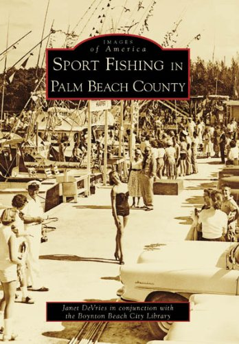 Sport Fishing in Palm Beach County (Images of America: Florida) (Best Florida Gulf Beaches)