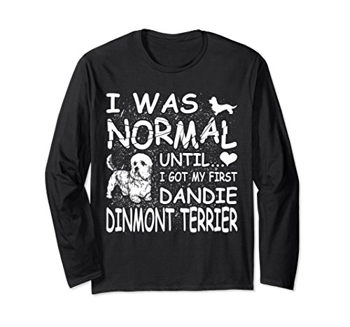 Dandie Dinmont Terrier shirts I was normal until funny tee