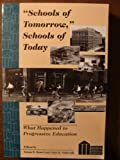 """Schools of Tomorrow,"" Schools of Today : What Happened to Progressive Education, Semel, Susan F. and Sadovnik, Alan R., 0820426660"