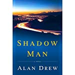 Shadow Man: A Novel | Alan Drew