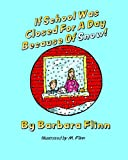 If School Was Closed for a Day Because of Snow!, Barbara Flinn, 1440489068