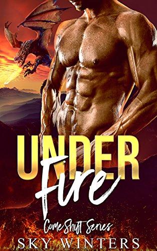 under-fire-dragon-shifter-romance-comeshift-series-book-2