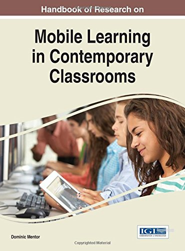 Handbook of Research on Mobile Learning in Contemporary Classrooms (Advances in Mobile and Distance Learning)