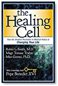 The Healing Cell: How the Greatest Revolution in Medical History is Changing Your Life