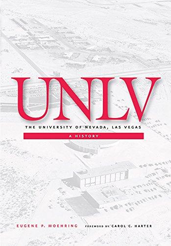 UNLV: The University Of Nevada, Las Vegas: A History