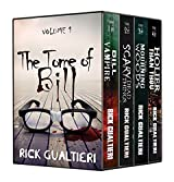 The Tome of Bill Volume 1 - Books 1-4: Bill The Vampire, Scary Dead Things, The Mourning Woods, and Holier Than Thou