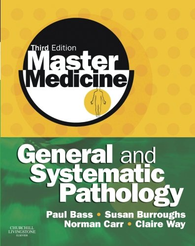 Master Medicine: General and Systematic Pathology, 3e