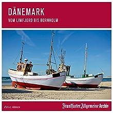 Dänemark: Vom Limfjord bis Bornholm Hörbuch von  div. Gesprochen von: Markus Kästle, Olaf Pessler