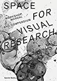 img - for Space For Visual Research: Workshop, Manual And Compendium book / textbook / text book