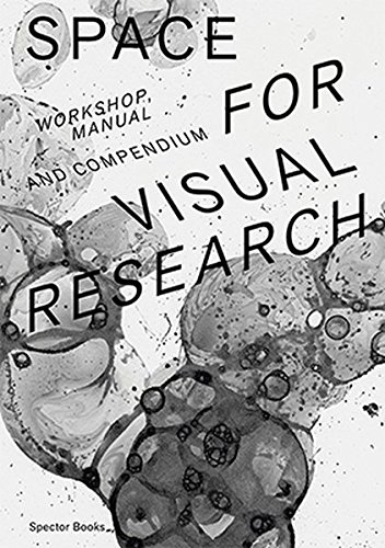Space For Visual Research: Workshop, Manual And Compendium