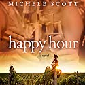 Happy Hour Audiobook by Michele Scott Narrated by Leslie Bellair