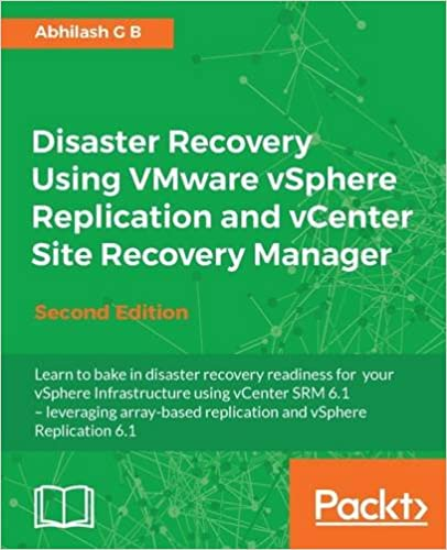 Disaster Recovery using VMware vSphere Replication and vCenter Site Recovery Manager - Second Edition