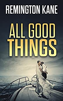 All Good Things (The Ocean Beach Island Series Book 5) by [Kane, Remington]