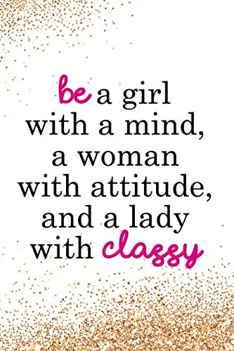 Be A Girl With A Mind, A Woman With Attitude, And A Lady With Classy: Blank Lined Notebook Journal Diary Composition Notepad 120 Pages 6x9 Paperback ( Fashion ) Gold Sparkle (Ladies Sunglasses Chanel)
