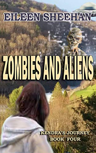 Zombies and Aliens: Book Four of Kendra