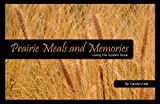 Prairie Meals and Memories, Carolyn Hall, 1930584156