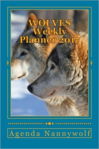 WOLVES Weekly Planner 2017: Agenda Nannywolf 2017 (Spanish ...