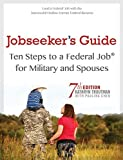 img - for Jobseeker's Guide: Ten Steps to a Federal Job for Military Personnel and Spouses, 7th Ed by Kathryn Troutman (2015-06-15) book / textbook / text book
