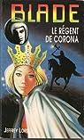 Blade, tome 97 : Le régent de Corona par Lord