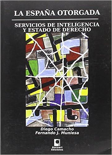 ESPAÑA OTORGADA,LA: Amazon.es: Camacho, Muniesa: Libros