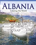 Albania Coloring the World: Sketch Coloring Book (Travel Coloring Adults) (Volume 17)