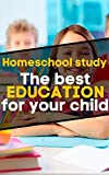 Homeschool Study: The Best Education For Your Child