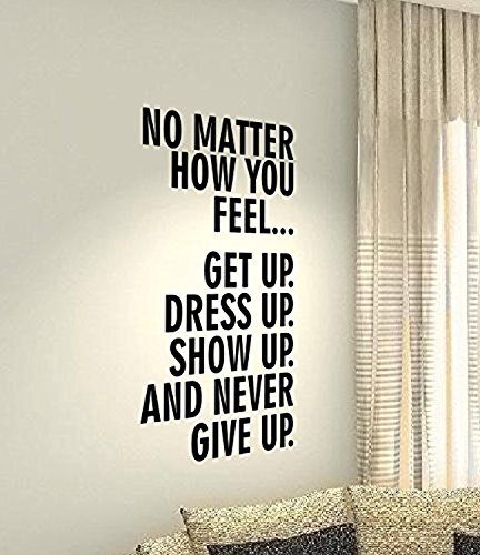 Gym Wall Sticker No Matter How You Feel Get Up Dress Up Show Up And Never