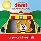 Sami Nounours Magique: Urgence A L'Hopital! (French Edition)