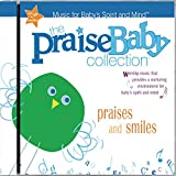 Praises & Smiles: Praise Baby Collection, Music for Baby's Spirit and Minda