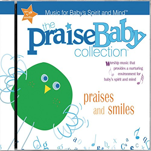 (Praises & Smiles: Praise Baby Collection, Music for Baby's Spirit and Minda)