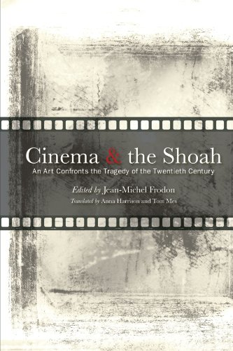 Cinema and the Shoah: An Art Confronts the Tragedy of the Twentieth Century (The Suny Series/ Horizons of Cinema)