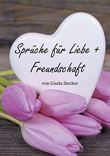 Sprüche für Liebe + Freundschaft
