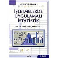 İşletmelerde Uygulamalı İstatistik: Sayısal Yöntemler 1