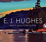 E. J. Hughes Paints Vancouver Island