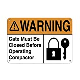 Personalized Metal Signs for Outdoors Warning Gate Must Be Closed Before Operating Compactor Aluminum METAL Sign 7 X 10 Inch