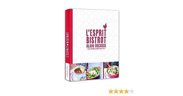 L Esprit Bistrot Alain Ducasse French Edition Kindle Edition