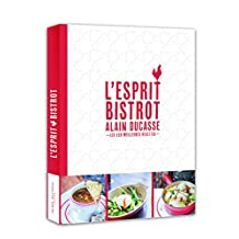 L'esprit bistrot - Alain Ducasse (French Edition)