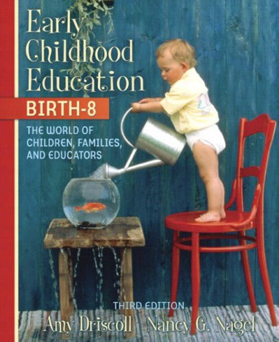 Early Childhood Education, Birth-8: The World of Children, Families, and Educators (3rd Edition)