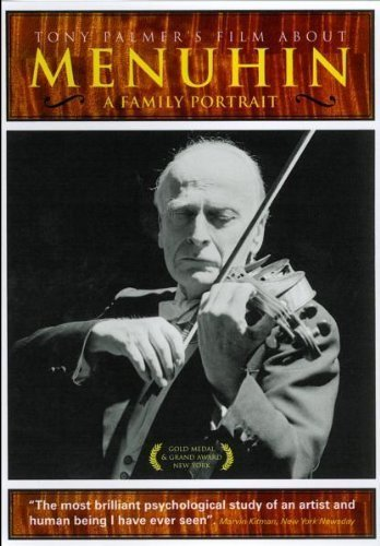 Menuhin: Tony Palmer's Film About Menuhi by Tony Palmer Films by Tony Palmer by Tony Palmer Films