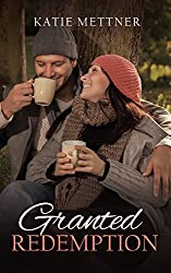 Granted Redemption: A Small Town Minnesota Romance Novel (Northern Lights Book 1)