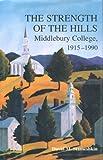 The Strength of the Hills : Middlebury College, 1915-1990, Stameshkin, David M., 087451732X