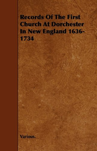 Records of the First Church at Dorchester in New England 1636-1734 ebook
