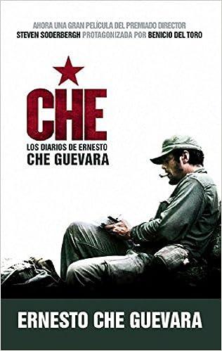 Che - Los Diarios de Ernesto Che Guevara: El Libro de la Pelicula Sobre La Vida del Che Guevara: Amazon.es: Ernesto Che Guevara: Libros