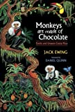img - for Monkeys Are Made Of Chocolate: Exotic And Unseen Costa Rica book / textbook / text book