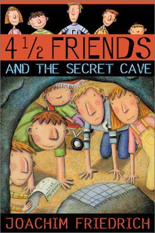 Read Online 4 1/2 Friends and the Secret Cave pdf