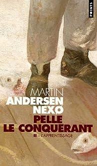 Pelle le Conquérant, Tome 2 : L'Apprentissage par Martin Andersen Nexø