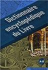 Dictionnaire encyclopédique du Livre en 2 volumes : Tome 1 et 2 par Fouché
