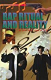 Rap, Ritual and Reality, Logan, John A., Jr., 096765002X